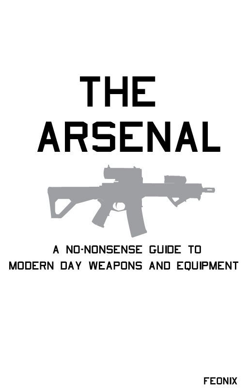 [ The Arsenal ] The Wattpad Writer's guide to Modern Weapons by Feonix