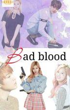 BAD BLOOD by KATANA_WILDFIRE