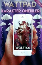 Wattpad Karakter Önerileri by wolf1an