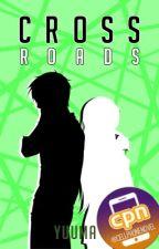 Crossroads [A Cell Phone Novel] by __YUUMA
