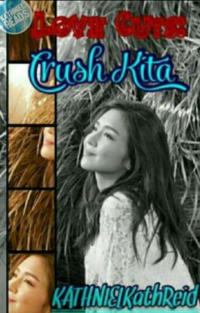 Love Cuts: Crush Kita  by KATHNIELKathReid