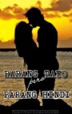 Parang Tayo Pero Parang Hindi by RestrictedGoddess