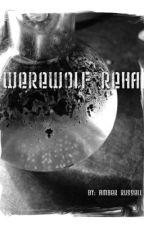 Werewolf Rehab by AmberTylerRollieRuss