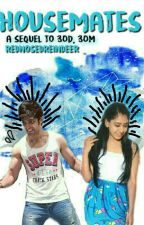 Housemate (Manan Ff) Sequel To 30D,30M by rednosedreindeer