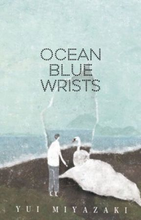 Ocean Blue Wrists by YUIMIYAZAKI