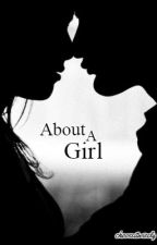 About A Girl by chooseitwisely
