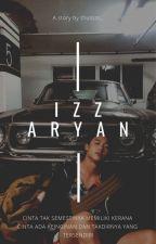 IZZ ARYAN by tiggriss_