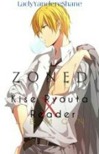 Zoned ( Kise Ryouta X Reader LEMON ) by LadyYandereShane