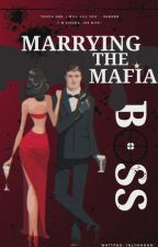 Marrying The Mafia Boss by JenaMaldita