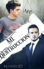 Mi destrucción {Niam Hayne } (Gay)  by Nashell1D