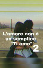 """L'amore Non è Un semplice """"Ti amo"""" 2 by merracarla"""