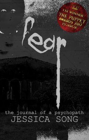 FEAR: The Journal of a Psychopath by JeXica-