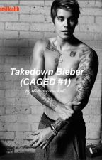 Takedown Bieber - Justin Bieber [CAGED #1] by thebeatgotsickah