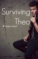 (ON HOLD) Surviving Theo by dylancrazed