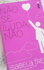 Não se iluda não - Isabela Freitas by lorepitanga2210
