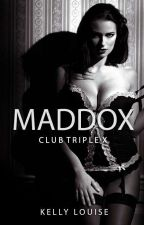 Maddox XXX (A Club Triple X Novel) by HeathenWench
