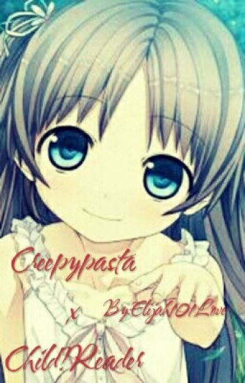 Creepypasta x Child!Reader - Elijah - Wattpad