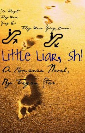 Little Liar, Sh!