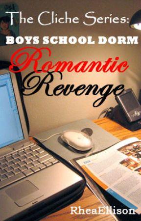 The Cliche Series: Boys School Dorm Romantic Revenge (COMPLETED) by Ellisonelli