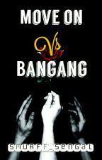 Move on VS Bangang by smurff_sengal