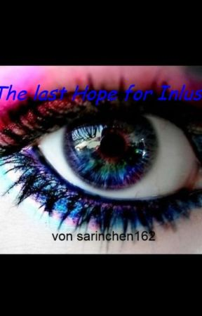The last Hope For Inlus! by Sarinchen162