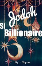 Jodoh Si Billionaire by skyaaz