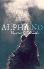 Alpha No by Wild_Thangggg
