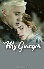 My Granger by dramionefeltson123