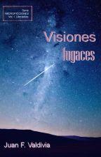 Visiones fugaces by JuanFValdivia