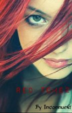 RED | Tome 2  [TERMINÉ] by InconnueGirl_1203