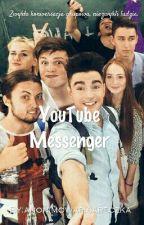 YouTube Messenger✏ by anonimowapisareczka