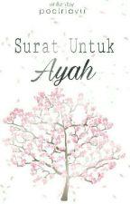 Surat Untuk Ayah by poetri_aayu