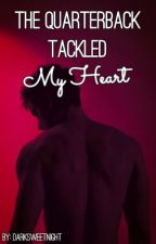 The Quarterback Tackled My Heart ✔️(Mpreg/Book:1) by darksweetnight