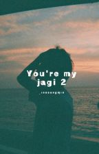 You're My Jagi 2 || Jeon Jungkook x Reader by _Jimochiii