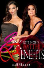 ES4: ♡••Ex with Benefits••♡ (GxG story) by xxHERaaxx
