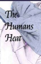 The Humans Heat (Watty's 2014) by MahoganyTaylor