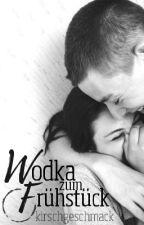 Wodka zum Frühstück by kirschgeschmack