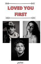 Loved You First /N.H. & L.T./ by jjandaa15