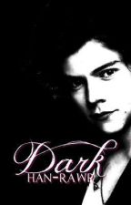 Dark + Knockout (Harry Styles Fanfiction) [H28'den çeviri] by socallmebella