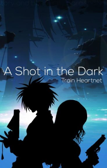 A Shot in the Dark - Train Heartnet by SoraAndNoir