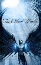 The Other World by NaturalBornSinner3