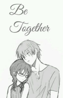 [ Fic dịch] (Karmanami ) Be Together