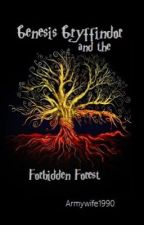 Genesis Gryffindor and the Forbidden Forest - Book 2 by ThorntonCN