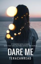 Dare Me by teraCANread