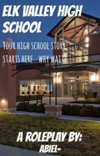 Elk Valley High School: A Roleplay by Quiet_Abiel