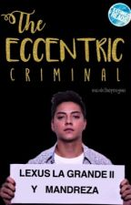 The Eccentric Criminal by micahthepenguin