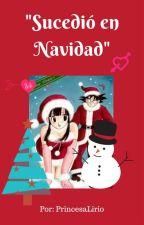 """""""Sucedió en navidad"""" by PrincesaLirio"""