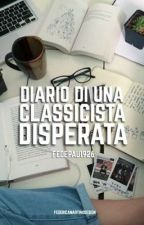DIARIO DI UNA CLASSICISTA DISPERATA by Fedepau1926