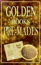 Golden Books Premades by GoldenBookss