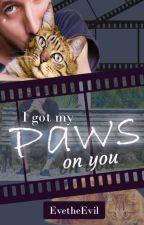 I've got my paws on you [BoyXBoy] by EveTheEvil